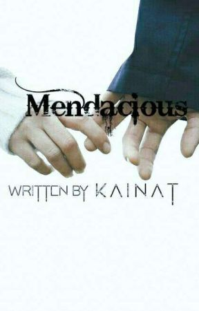 Mendacious (Short Story) by KainatKhattak2
