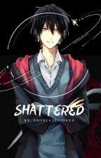 《Shattered》-Re Written- by Malachi_Shi