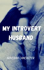 MY INTROVERT HUSBAND (SUDAH TERBIT) by nonalancaster