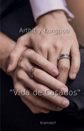 Arthit y Kongpob: Vida de Casados (Libro 2 de 3) by JustCMe