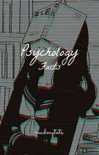 Psychology Facts by readmytots