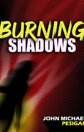 BURNING SHADOWS by JuanMiguelito1994