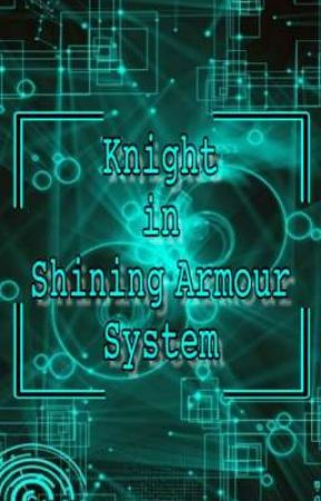 【The Knight In Shining Armour System】 by GoddessOfBlack89