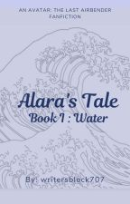 Alara's Tale ~ Book I : Water by writersblock707