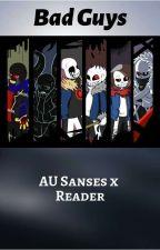 Sans AU x Reader(Bad Guys) by Stitch1123