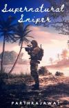 Supernatural Sniper (Highschool DxD X Male Human Sniper Reader) cover