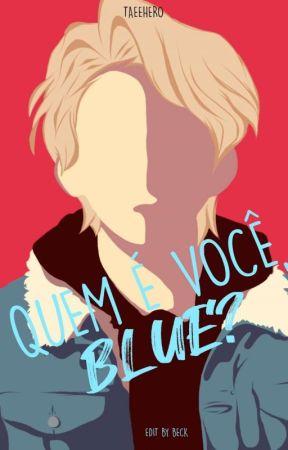 Quem é você, Blue? [Será Excluída] by taeehero