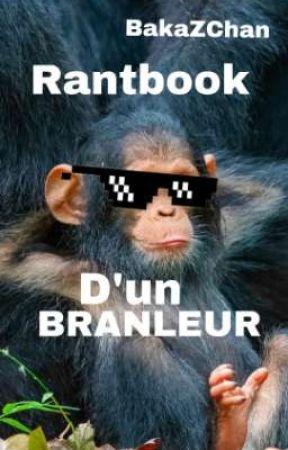Rantbook D'un Branleur by BakaZchan