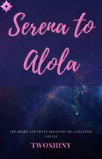 Amourshipping: Serena to Alola by TwoShiny_