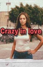 Crazy In Love by BadGalNickiM
