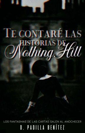 ━━ Te Contaré las Historias de NothingHill by LaHechiceraMacabra