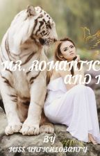 Mr. ROMANTIC AND I by miss_untichlobanty