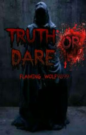 Truth or Dare || A YouTube Fanfiction by Flaming_Wolf9899