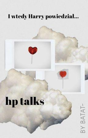 I wtedy Harry powiedział... | hp talks by batat-