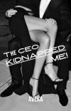 The CEO Kidnapped ME !  cover