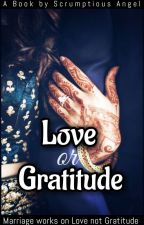 Love or Gratitude by scrumptiouswrites