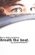 Breath the beat (One direction Fanfiction) by youaretheworld