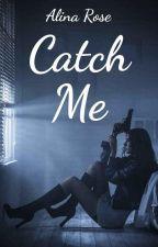 Catch Me by AspiringAlina