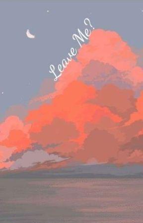 Leave me? #3 [Yasuhirox2 &Togafuka]✅ by writingtheother51rn