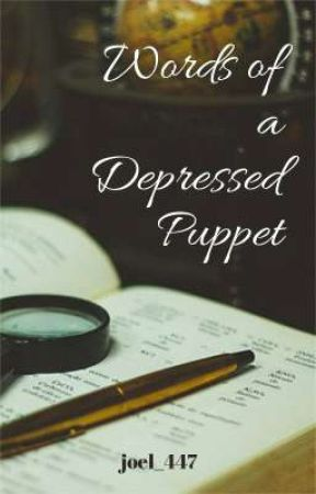 Words of a Depressed Puppet by GFxPRx