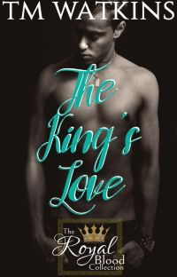 The King's Love ~ Book 7 ~ The Royal Blood Collection cover