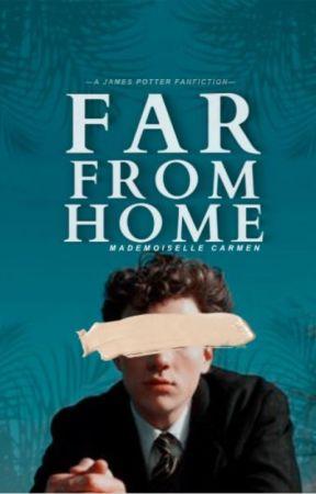 FAR FROM HOME   ʲᵃᵐᵉˢ ᵖᵒᵗᵗᵉʳ   ✓ by MademoiselleCarmen