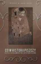 Co w historii piszczy, czyli ciekawostki historyczne. by AleksandraGroszek