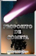 Propósito De Cometa. (Completo) by Andresghsong