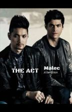 The Act (Malec AU) by Ayana2570
