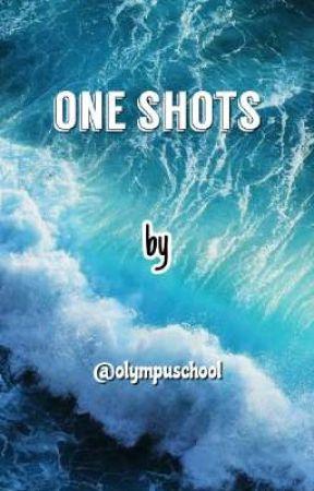 one shots!! by olympuschool