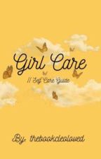 Girl Care || Glo Up Guide♡ by thebookcleoloved