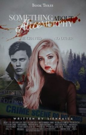 Something About Alice Murphy: BOOK 3 by siennaisa