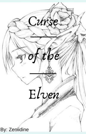 Curse of the Elven by Zeniidine