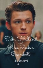 Tom Holland and Peter Parker one-shots by Em3698