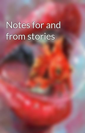 Notes for and from stories by LSTimetraveler