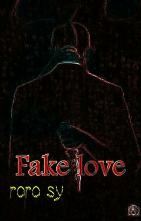 Fake love//الحب المزيف by rorosy786
