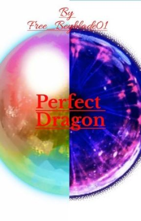 The Perfect Dragon  by Free_Beyblade01