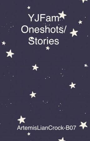 YJFam Oneshots/Stories by ArtemisLianCrock-B07
