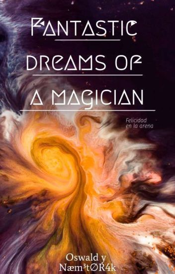 Fantastic dreams of a magician