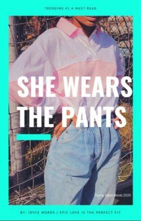 She Wears the Pants by JoyceWords_23
