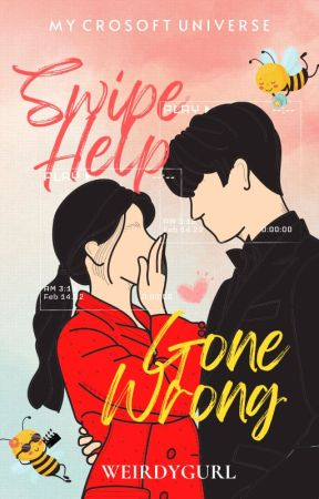 SWIPE HELP GONE WRONG - COMPLETE by WeirdyGurl
