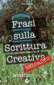 Frasi sulla Scrittura Creativa (reloaded) - [8/8] by mattiafrigeri