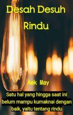 Desah Desuh Rindu by aekmay