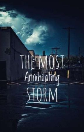 The Most Annihilating Storm by narrypierre