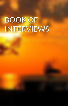 BOOK OF INTERVIEWS  by ch00ch00