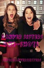 Danvers Sisters one shots (On Hold) by SuperDanversSisters