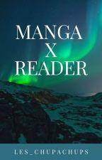 Manga x reader by Les_ChupaChups
