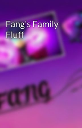 Fang's Family Fluff by starlovean