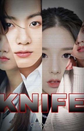 KNIFE [TAMAT!!] by Alwxxys
