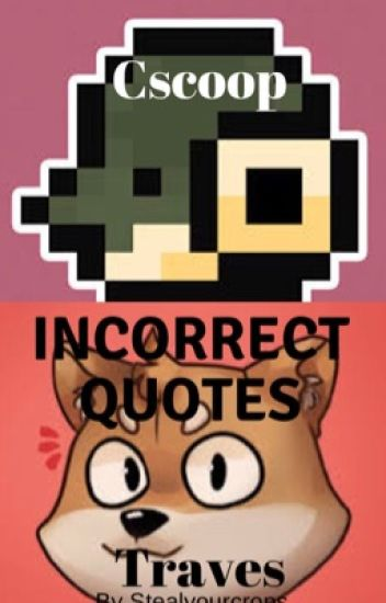 Cscoop and Traves incorrect quotes I